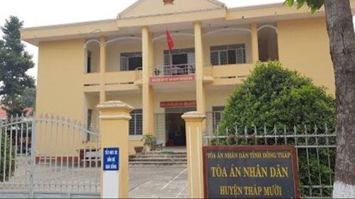 Tòa án nhân dân huyện Tháp Mười tỉnh Đồng Tháp – LUÂT 24H