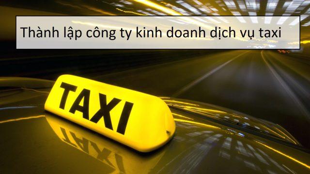 Thủ tục thành lập công ty kinh doanh dịch vụ xe taxi ? –Luật 24H